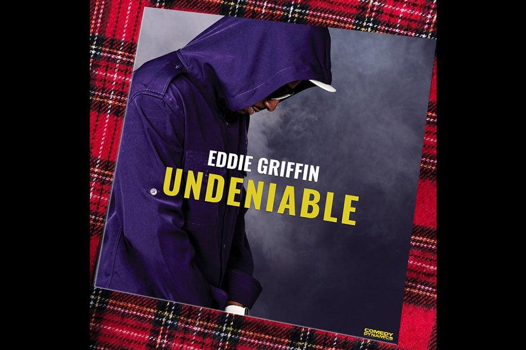 Stream Eddie Griffin Undeniable Now